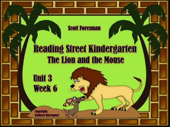 Scott Foresman Reading Street Kindergarten Unit 3 Week 6 The Lion and the Mouse