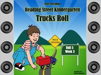 Scott Foresman Reading Street Kindergarten Unit 5 Week 3 Trucks Roll