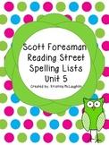 Scott Foresman Reading Street Spelling Lists Unit 5