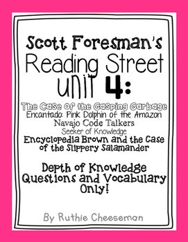 Scott Foresman Reading Street: Unit 4 Depth of Knowledge Questions and Vocab