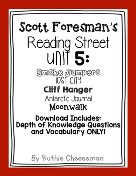 Scott Foresman Reading Street: Unit 5 Depth of Knowledge Questions and Vocab