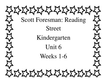 Scott Foresman Reading Street Unit 6 Weeks 1-6