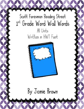 Scott Foresman Reading Street Word Wall Words (1st Grade, HWT Font)