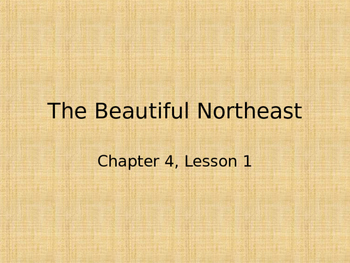 Scott Foresman Regions, Chapter 4 Lesson 1 The Beautiful Northeast