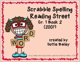 Scrabble Spelling for Reading Street Grade 1 Book 2 (2007 edition)
