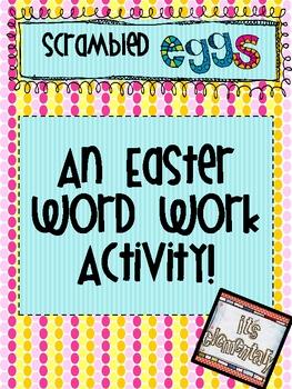 Scrambled Eggs!  An Easter Word Work Center Activity