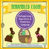Scrambled Eggs{Categorizing, Figurative and Humorous Language}Older Students