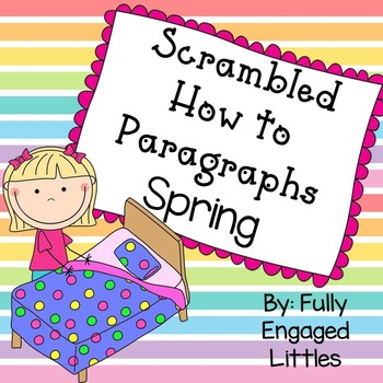 Spring Scrambled How To Paragraphs