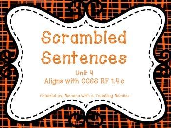 Scrambled Sentences CCSS RF.1.4.c , RF.K.4 , RF.2.4. Unit 4