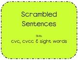 Scrambled Sentences CVC CVCC and Sight Word Practice