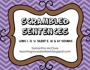 Scrambled Sentences: Long I, Long O, Long U, Silent E, AI & AY