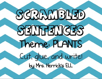 Scrambled Sentences - PLANTS - Cut, glue, and write!