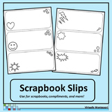 Scrapbook Slips for Compliments or Scrapbooks