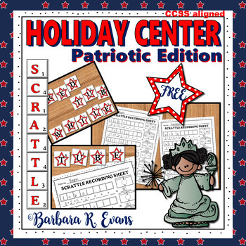 HOLIDAY MATH and LITERACY CENTER Patriotic Days SCRATTLE Differentiated