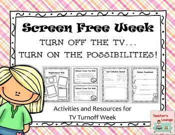 Screen-Free Week ( formerly TV Turnoff Week ) Activities & Resources