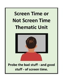 Screen Time or Not Screen Time Thematic Unit - Activities