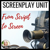 Screenplay UNIT:  Screenwriting in Secondary ELA-- From Sc