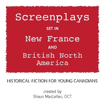 Screenplay Bundle   New France and British North America   The Complete Series