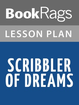 Scribbler of Dreams Lesson Plans