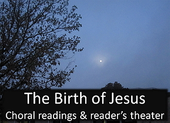 Script: Birth of Jesus (reader's theater & choral reading)