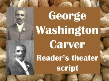 Script: George Washington Carver (reader's theater)
