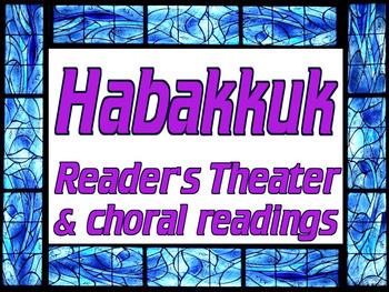 Script: Habakkuk choral reading & Bible study