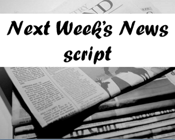 Script: Next Week's News  (& Discussion Questions)