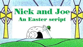 Script: Nick and Joe