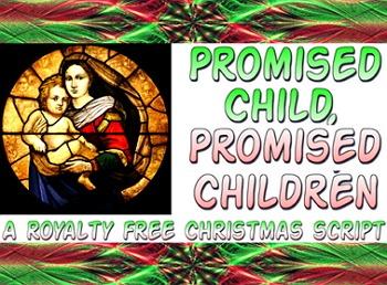 Script: Promised Children, Promised Child for Christmas