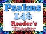 Script: Psalms 146 (readers theater)