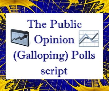 Script: Public Opinion Galloping Polls