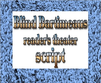 Script: (Readers theater) Blind Bartimaeus
