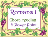 Script: Romans 1 choral reading and Power Point
