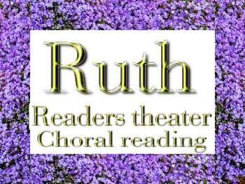 Script: Ruth reader's theater & choral reading