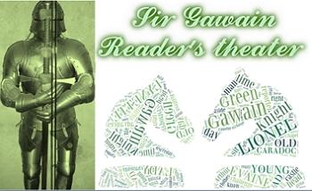 Script: Sir Gawain (4 reader's theaters, plans)