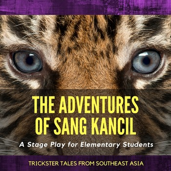Script: The Adventures of Sang Kancil: Trickster Tales from Southeast Asia