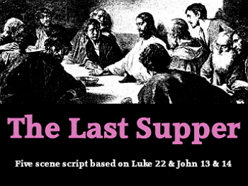 Script: The Last Supper