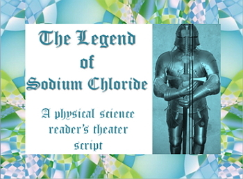 Script: The Legend of Sodium Chloride