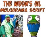 Script: The Widow's Oil Melodrama