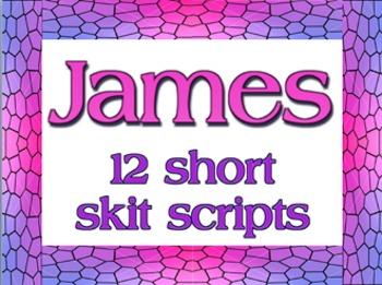 Scripts: 12 free short skits from James