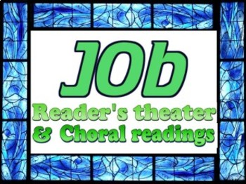 Scripts: Biblical Job (reader's theater and choral reading)