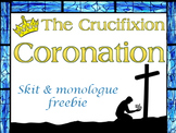 Scripts: Crucifixion Coronation skit & monologue freebie