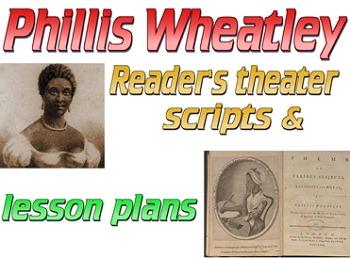 Scripts: Phillis Wheatley reader's theater & lesson plan