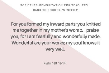 Scripture Memorization for Teachers and SLPs Psalm 139:13-16