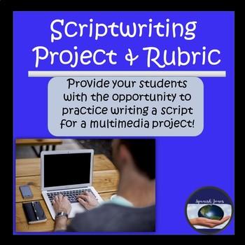 Scriptwriting Project & Editable Rubric