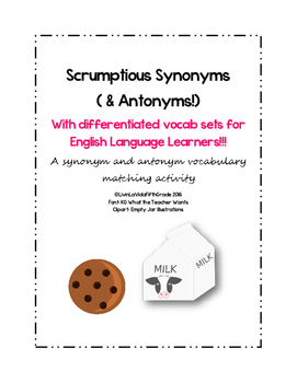 Scrumptious Synonyms (& Antonyms!) with differentiated vocab sets for ELLs