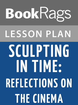 Sculpting in Time: Reflections on the Cinema Lesson Plans