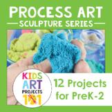 Sculpture Process Art Projects for PreK-2