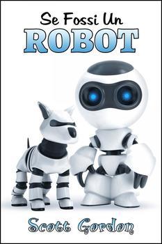 Se Fossi Un Robot