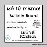 ¡Sé tú mismo! - Bulletin Board for Spanish Class - adjectives